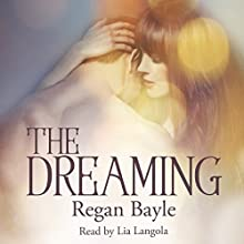 The Dreaming: Sensual Fairy Stories Book 2 (       UNABRIDGED) by Regan Bayle Narrated by Lia Langola