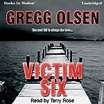Victim Six | Gregg Olsen