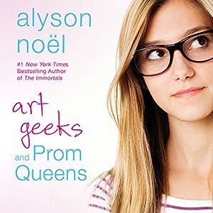 Art Geeks and Prom Queens Audiobook