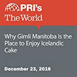 Why Gimli Manitoba Is the Place to Enjoy Icelandic Cake | Andrea Crossan