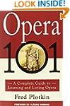 Opera 101: A Complete Guide to Learni...