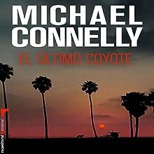El último coyote [The Last Coyote] (       UNABRIDGED) by Michael Connelly, Javier Guerrero - translator Narrated by Hector Almenara