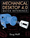 img - for Mechanical Desktop 4.0 Quick Reference by Wolff, Doug (2000) Paperback book / textbook / text book