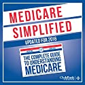 Medicare: Simplified: The Complete Guide to Understanding Medicare Audiobook by  ClydeBank Finance Narrated by Lucy Vest