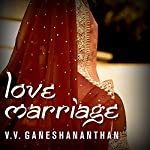 Love Marriage: A Novel | V. V. Ganeshananthan