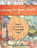 Honey in Your Heart: Ways to See and Savor the Simple Good Things