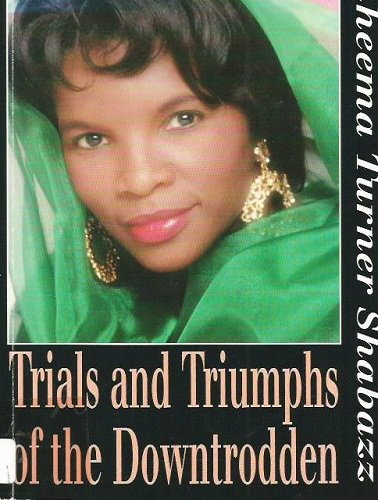 Trials and Triumphs of the Downtrodden: A Look At the Ills of Society, the Effects, and the Reactions of the Victims PDF