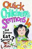 Quick Children's Sermons 4: Did Samson Eat Spinach? (Quick Children's Sermons)