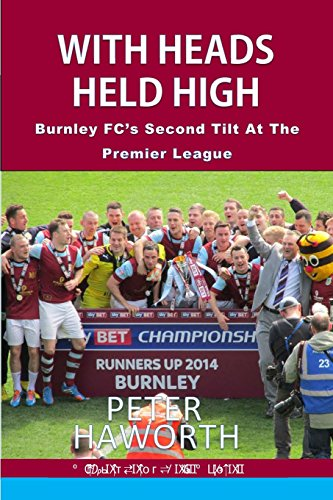 With Heads Held High: Burnley Fc's Second Tilt at the Premier League: Volume 2