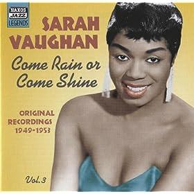 Vaughan, Sarah: Come Rain or Come Shine (1949-1953)