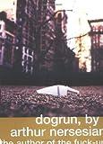 Dogrun (0671775421) by Nersesian, Arthur