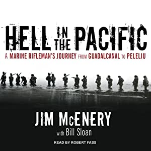 Hell in the Pacific: A Marine Rifleman's Journey from Guadalcanal to Peleliu | [Jim McEnery, Bill Sloan]