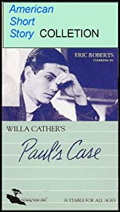 the experiences of the teenagers and the willa cathers short story pauls case Get an answer for 'in the short story paul's case by willa cather what details of paul's appearance and behavior, as his teachers see him, indicate that he is.