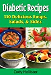 Diabetic Recipes - 110 Delicious Soups, Salads, & Sides