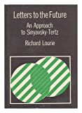 Letters to the Future: An Approach to Sinyavsky-Tertz (0801408903) by Lourie, Richard