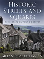Historic Streets & Squares: The Secrets On Your Doorstep