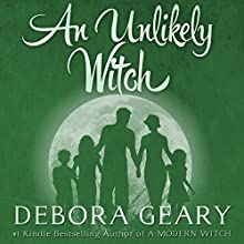 An Unlikely Witch: Witch Central, Book 2 (       UNABRIDGED) by Debora Geary Narrated by Martha Harmon Pardee