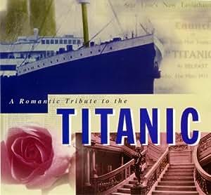 A Romantic Tribute to the Titanic