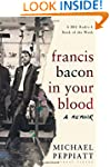 Francis Bacon in Your Blood