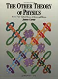 The Other Theory of Physics