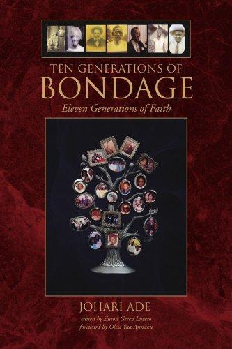 Ten Generations of Bondage: Eleven Generations of Faith