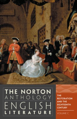 The Norton Anthology of English Literature, Vol. C: The Restoration and the Eighteenth Century