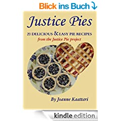 Justice Pies: 20 Delicious & Easy Pie Recipes from the Justice Pie Project (English Edition)