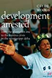 img - for Development Arrested: The Blues and Plantation Power in the Mississippi Delta book / textbook / text book