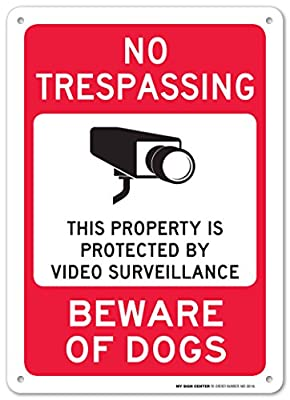 """No Trespassing This Property is Protected by Video Surveillance Beware of Dogs Laminated Sign - 14""""x10"""" .040 Rust Free Aluminum - Made in USA - UV Protected and Weatherproof"""