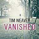Vanished: David Raker Mystery Series, Book 3 Audiobook by Tim Weaver Narrated by Michael Healy