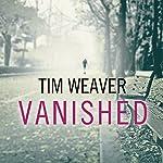 Vanished: David Raker Mystery Series, Book 3 | Tim Weaver