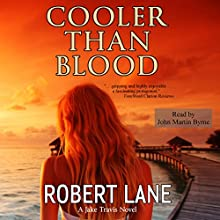 Cooler than Blood (       UNABRIDGED) by Robert Lane Narrated by John Martin Byrne