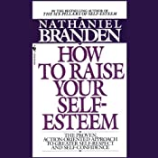 Raise Your Self-Esteem | [Dr. Nathaniel Branden]
