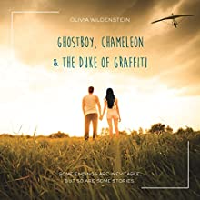 Ghostboy, Chameleon & the Duke of Graffiti Audiobook by Olivia Wildenstein Narrated by Ryan Bergman
