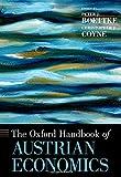 The Oxford Handbook of Austrian Economics (Oxford Handbooks)