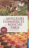 echange, troc Philippe Noury - Les meilleurs commerces de bouche de Paris & environs : 2011