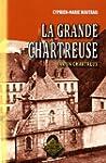 La Grande Chartreuse par un Chartreux