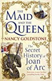 The Maid and the Queen: The Secret History of Joan of Arc (English Edition)
