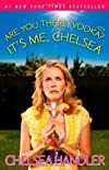 Are You There, Vodka? It's Me, Chelsea [Paperback] [2009] (Author) Chelsea Handler