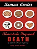 img - for Chocolate Dipped Death: A Candy Shop Mystery by Carter, Sammi (2006) Paperback book / textbook / text book