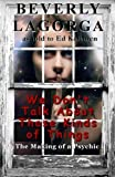 img - for We Don't Talk About Those Kinds of Things: The Making of a Psychic by Beverly LaGorga (2014-03-15) book / textbook / text book
