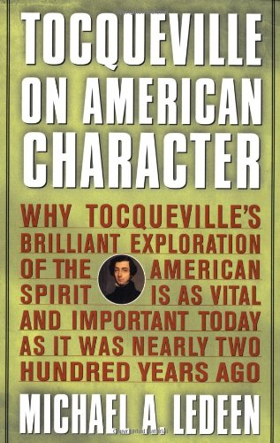 Tocqueville on American Character: Why Tocqueville's...