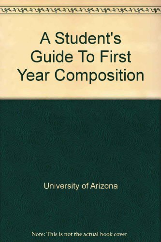 A Student's Guide To First Year Composition