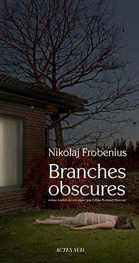 Branches obscures (2016) - Nikolaj Frobenius
