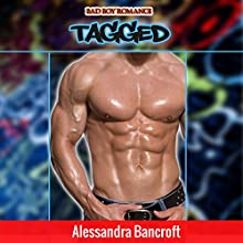 Bad Boy Romance: Tagged (       UNABRIDGED) by Alessandra Bancroft Narrated by Kendall Taylor