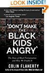 'Don't Make the Black Kids Angry': Th...