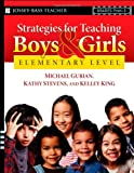 Strategies for Teaching Boys and Girls -- Elementary Level: A Workbook for Educators (0787997307) by Gurian, Michael