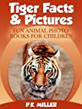 Tiger Facts & Pictures (Fun Animal Photo Books for Children)