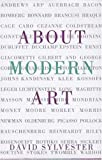 About Modern Art: Critical Essays, 1948-1996 (0805044418) by Sylvester, David