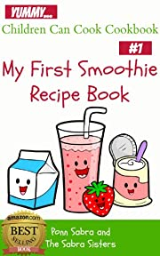My First Smoothie Recipe Book (Children Can Cook Cookbook)